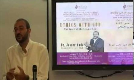 CILE 3rd Lecture 12 11 12 Dr Jasser Auda 'Ethics with God الخلق مع الله