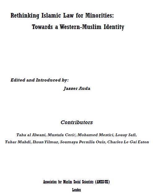 Rethinking Islamic Law for Minorities: Towards a Western-Muslim Identity